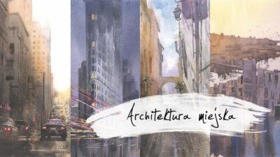 Kurs-architektura-miejska-akwareli-online-akwarela-eu-1